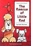 The Rescue of Little Red, Kate Stormer, 0976587203