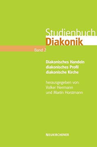 Studienbuch Diakonik. Band 2  Diakonisches Handeln   Diakonisches Profil   Diakonische Kirche