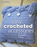 Easy Crocheted Accessories, Carol Meldrum, 0896892751