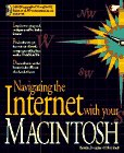 Navigating the Internet with Your Macintosh, Ned Snell and Tansin Douglas, 1575210436