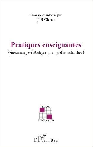 Livres gratuits Pratiques Enseignantes Quels Ancrages Theoriques pour Quelles Recherches pdf, epub
