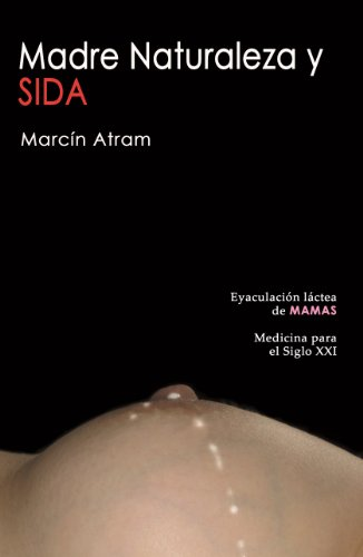 Madre Naturaleza y SIDA (Spanish Edition) by [Atram, Marcin]
