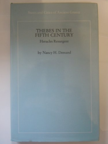 Thebes in the Fifth Century: Heracles Resurgent (States and cities of ancient Greece)