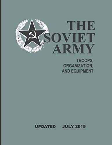 The Soviet Army: Troops, Organization, and Equipment: FM 100-2-3