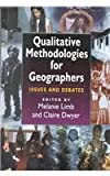 Qualitative Methodologies for Geographers : Issues and Debates, , 0340742259