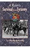 A Rider's Survival from Tyranny, Charles de Kunffy, 0933316283