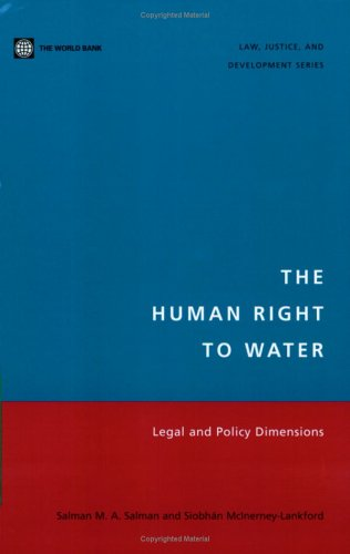 The Human Right to Water: Legal and Policy Dimensions (Law, Justice, and Development Series)