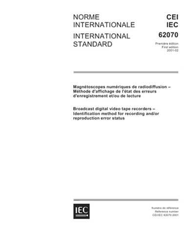 Download IEC 62070 Ed. 1.0 b:2001, Broadcast digital video tape recorders - Ientification method for recording and/or reproduction error status PDF