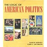 Logic of American Politics - Elections of 2000 and Beyond, , 1568026315