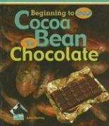 Cocoa Bean to Chocolate (Beginning to End)