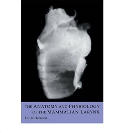 [ THE ANATOMY AND PHYSIOLOGY OF THE MAMMALIAN LARYNX[ THE ANATOMY AND PHYSIOLOGY OF THE MAMMALIAN LARYNX ] BY HARRISON, D. F. N. ( AUTHOR )MAR-01-2009 PAPERBACK ] BY Harrison, D. F. N. ( Author ) Mar - 2009 [ ]