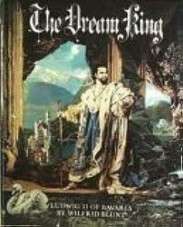 The Dream King: Ludwig II of Bavaria