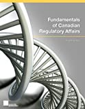 Fundamentals of Canadian Regulatory Affairs Fourth Edition, Austin, Jamie and Brubaker, Scott, 0989802825