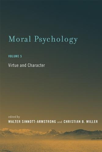Moral Psychology: Virtue and Character (MIT Press) (Volume 5)