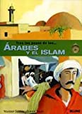 Los Arabes y el Islam (Tras los pasos de . . . Series)