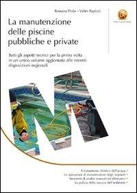 La manutenzione delle piscine pubbliche e private Rossana Prola