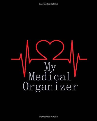 My Medical Organizer: Medical Journal Keep Your Medical History In One 120 Page 8X10 Inch Book