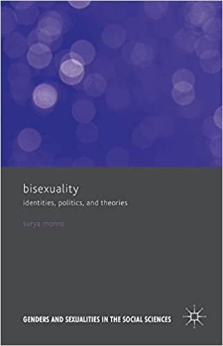 Bisexuality: Identities, Politics, and Theories (Genders and Sexualities in the Social Sciences)
