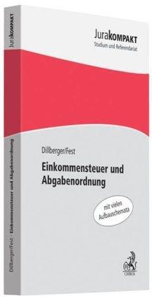 Einkommensteuer und Abgabenordnung Taschenbuch – 21. Oktober 2009 Emanuel Dillberger Timo Fest C.H.Beck 3406594905