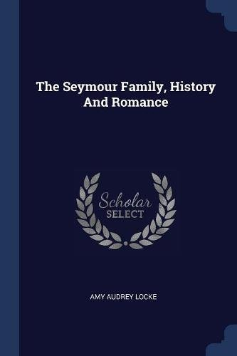 The Seymour Family, History And Romance