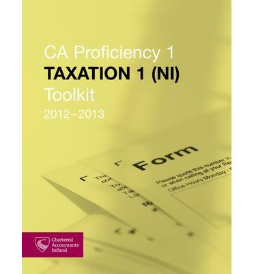 Download CA Proficiency 1 Taxation 1 NI Toolkit 2012-2013 (Paperback) - Common ebook