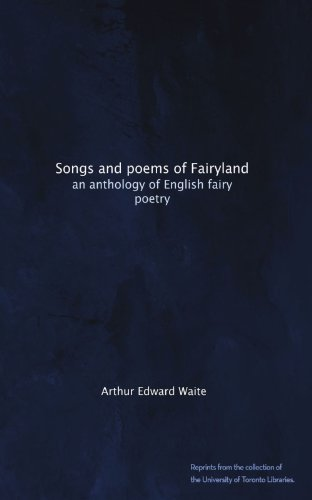 Songs and poems of Fairyland: an anthology of English fairy poetry