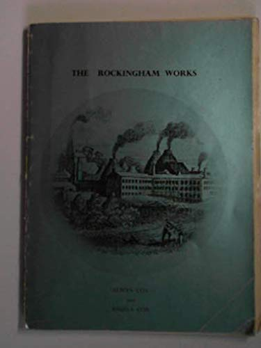 Rockingham Works: An Account of the Swinton Pottery, 1745-1842