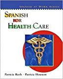 img - for Spanish for Health Care 1st (first) edition Text Only book / textbook / text book