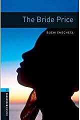 [The Oxford Bookworms Library: Stage 5: The Bride Price: 1800 Headwords] (By: Buchi Emecheta) [published: March, 2008] Paperback