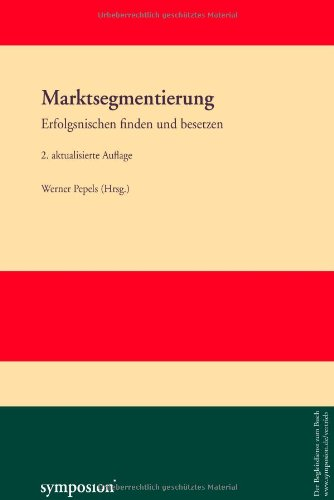 Marktsegmentierung: Erfolgsnischen finden und besetzen