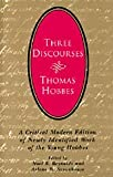 img - for Three Discourses: A Critical Modern Edition of Newly Identified Work of the Young Hobbes book / textbook / text book