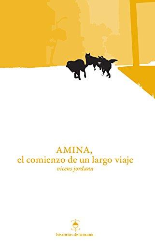 Amina, el comienzo de un largo viaje (Historias de Lantana nº 1) (