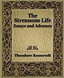 The Strenuous Life, Theodore Roosevelt, 1594622809