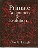 Primate Adaptation and Evolution, Fleagle, John G., 0122603400