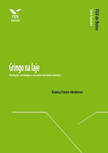 Gringo na laje: produção, circulação e consumo da favela turística (FGV de Bolso)