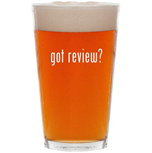 got review? - 16oz All Purpose Pint Beer Glass