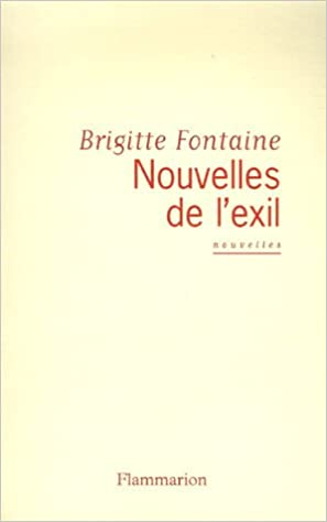 Brigitte Fontaine - Nouvelles de l'exil sur Bookys