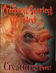 The Creepiest, Scariest, Weirdest Creatures Ever!