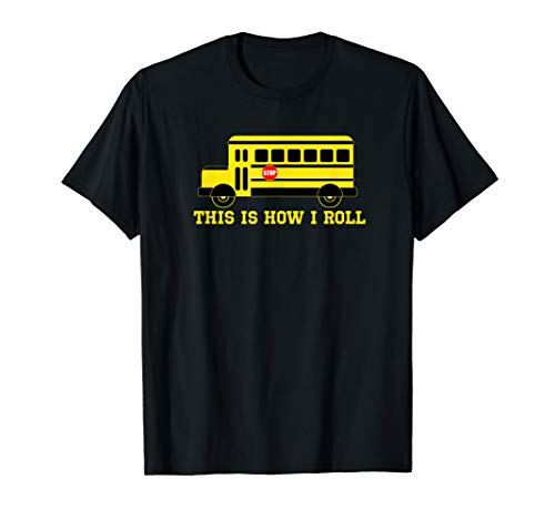 This is How I Roll Cool School Bus Driver T-Shirt