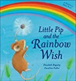 Little Pip and the Rainbow Wish, Elizabeth Baguley, 1561486175