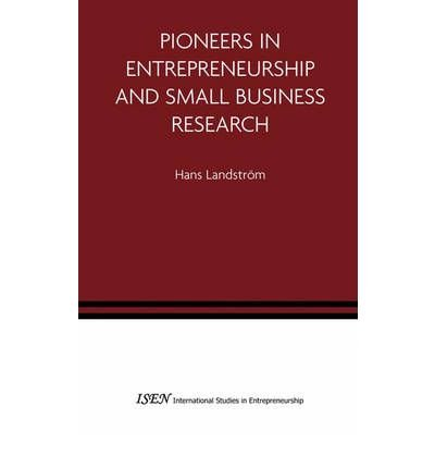 [(Pioneers in Entrepreneurship and Small Business Research )] [Author: Hans Landstorm] [Dec-2005] ebook