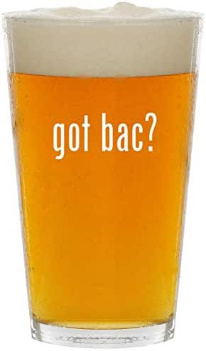 got bac? - Glass 16oz Beer Pint