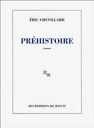 Préhistoire par Éric Chevillard