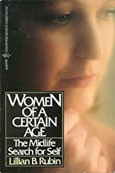 Women of a Certain Age: The Midlife Search for Self