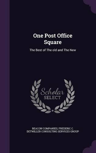 One Post Office Square: The Best of The old and The New ebook