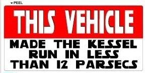 This Vehicle Made The Kessel Run In Less Than 12 Twelve Parsecs - Millenium Falcon - Window Bumper Locker Sticker