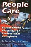 People Care : Career-Friendly Practices for Professional Caregivers