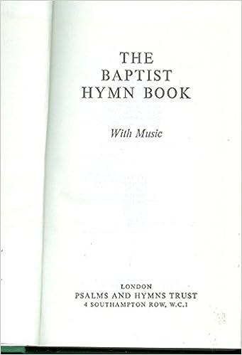 The Baptist Hymn Book: Psalms and Hymns Trust: Amazon com: Books
