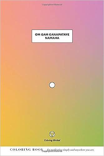 Amazon.com: Om Gam Ganapataye Namaha (The Coloring Method ...