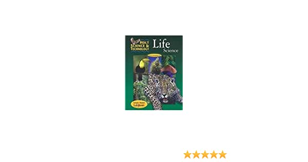 Holt Science & Technology: Life Science, California Special ...